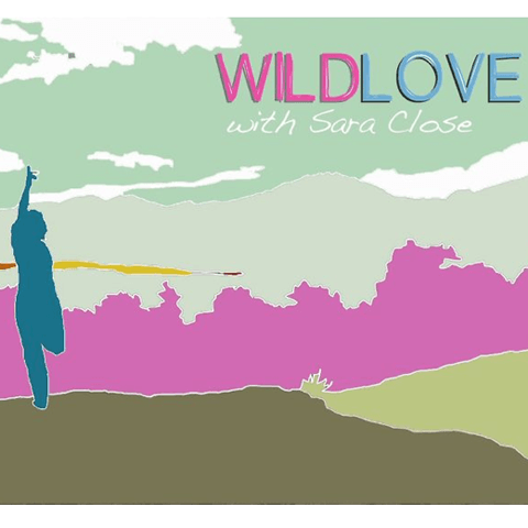 Wild Love #4 | Sara Close